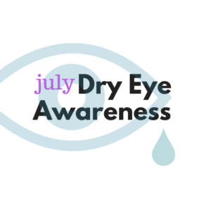 Dry Eye Awareness Month | Burlington County Eye Physicians