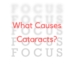 The Causes of Cataracts | Burlington County Eye Physicians