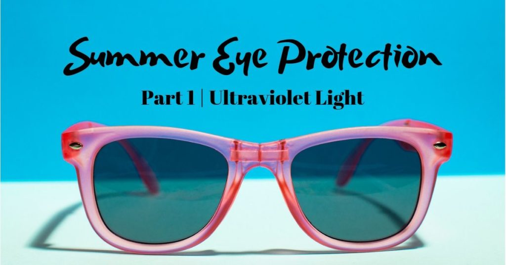 Summer Eye Protection | Ultraviolet Rays | The Eye Professionals