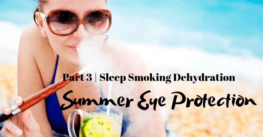 Eye protection from dehdration smoking and lack of sleep | The Eye Professionals