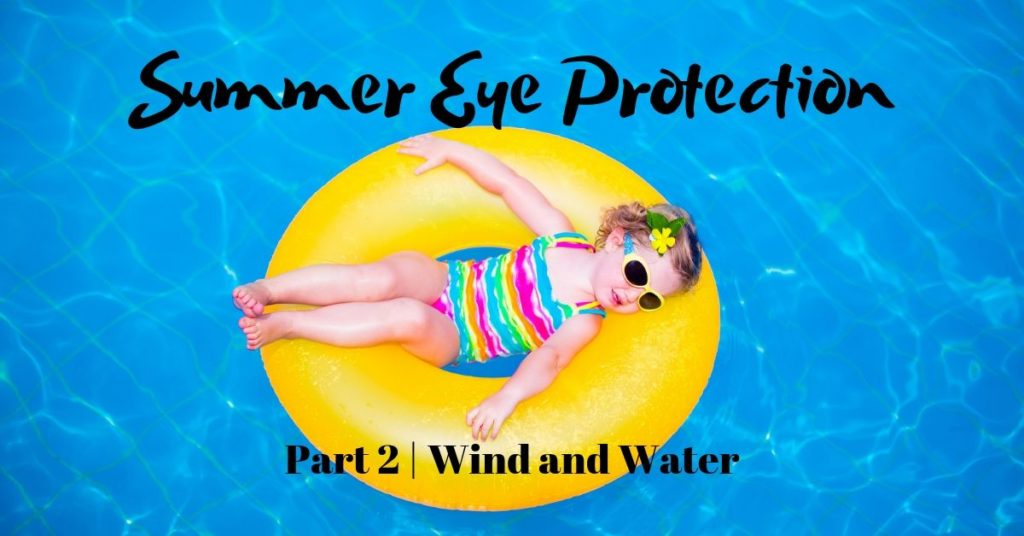 Protecting your eyes from wind and water contaminants | The Eye Professionals