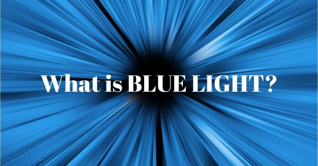 What is Blue LIght | The Eye Professionals
